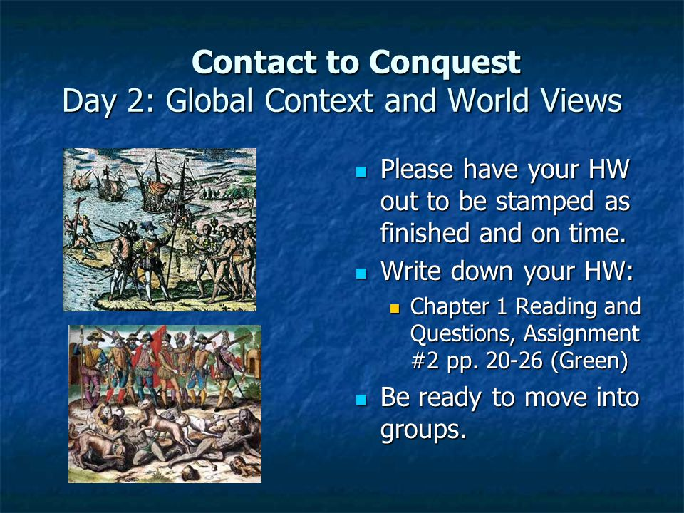 Contact to Conquest Day 2: Global Context and World Views