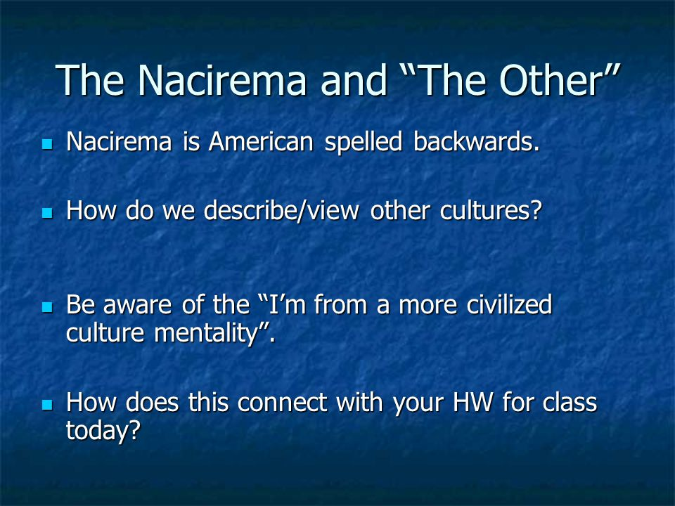 The Nacirema and The Other