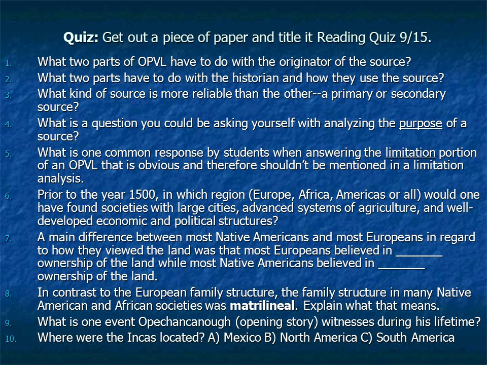 Quiz: Get out a piece of paper and title it Reading Quiz 9/15.