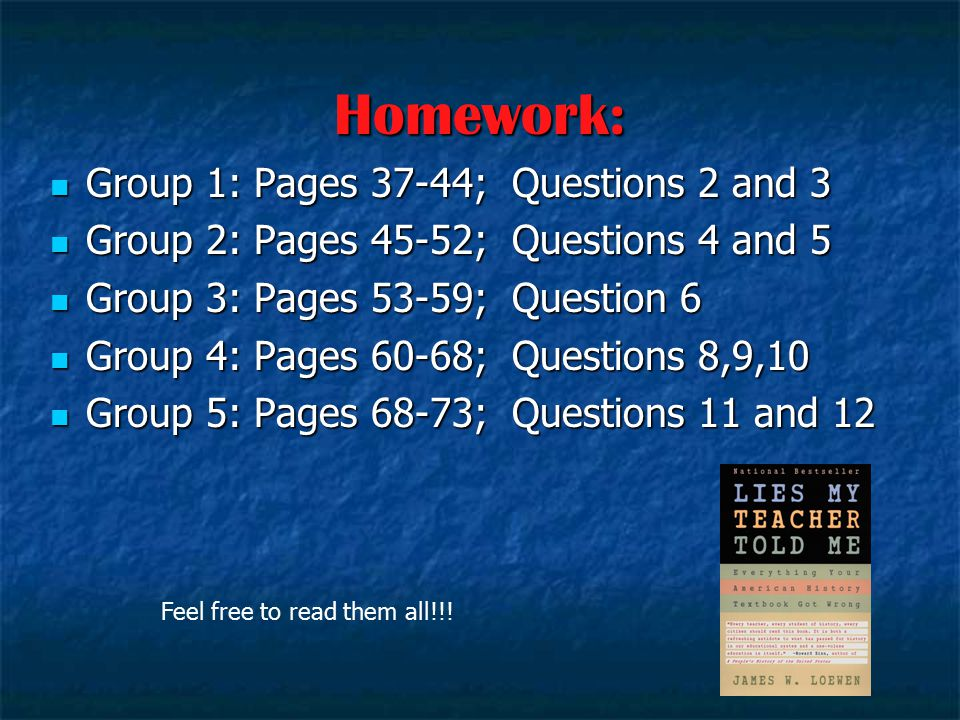 Homework: Group 1: Pages 37-44; Questions 2 and 3