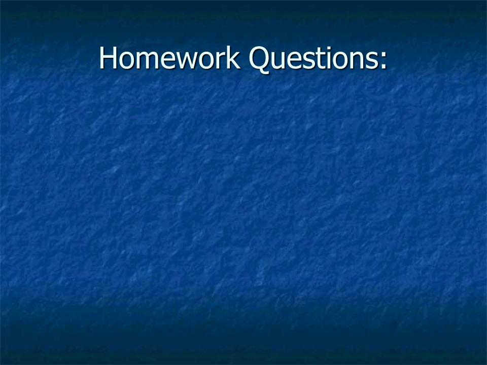 Homework Questions: