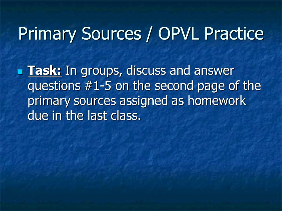 Primary Sources / OPVL Practice