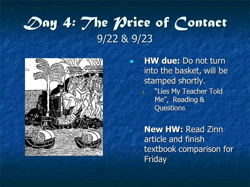 Day 4: The Price of Contact 9/22 & 9/23