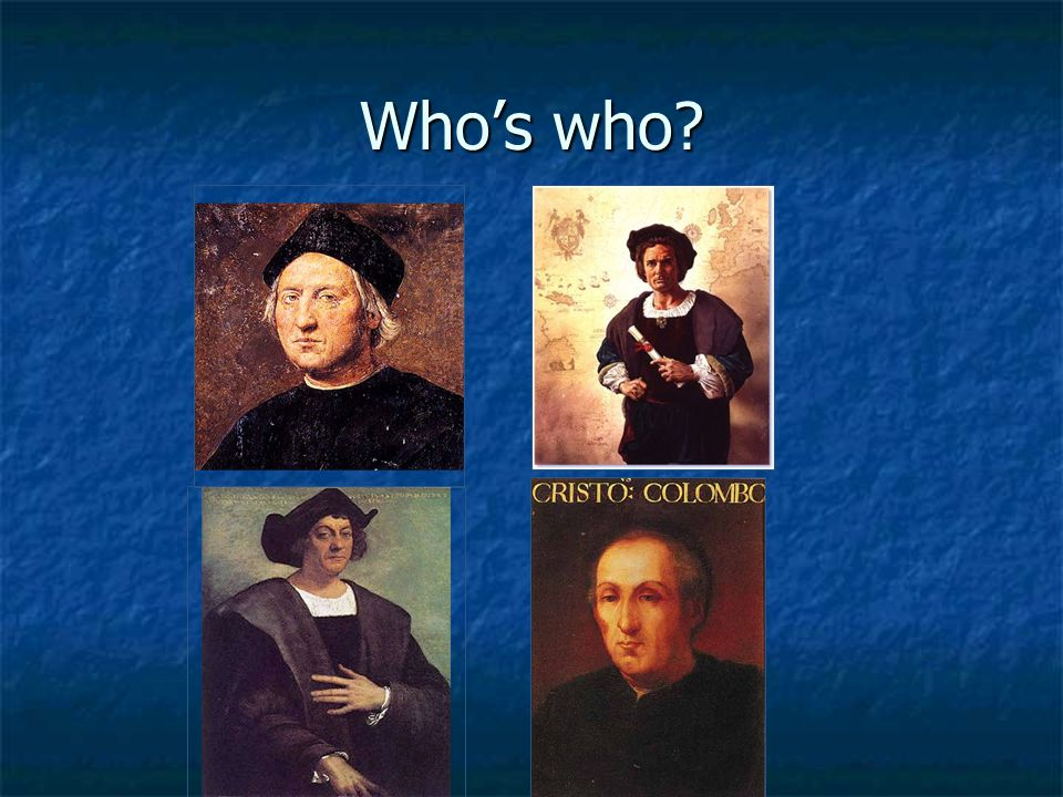 Who's who. There was no painting done of colulmbus during his lifetime.