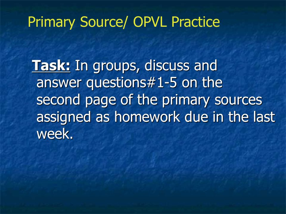 Primary Source/ OPVL Practice
