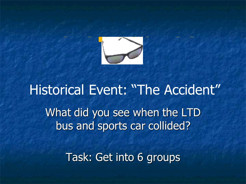 Historical Event: The Accident