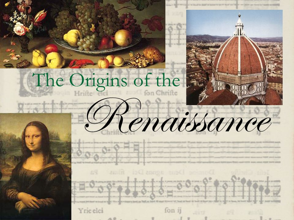 The Origins of the Renaissance