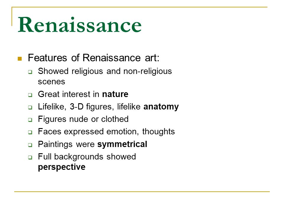 Renaissance Features of Renaissance art:
