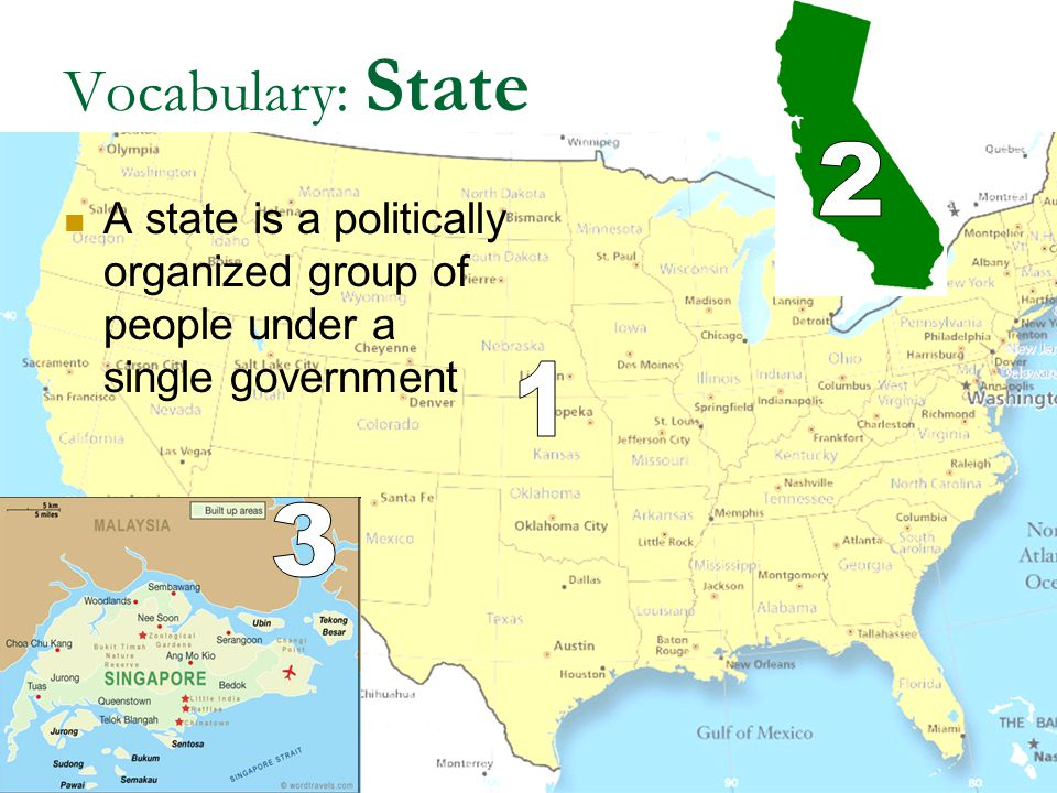 Vocabulary: State 2. A state is a politically organized group of people under a single government.