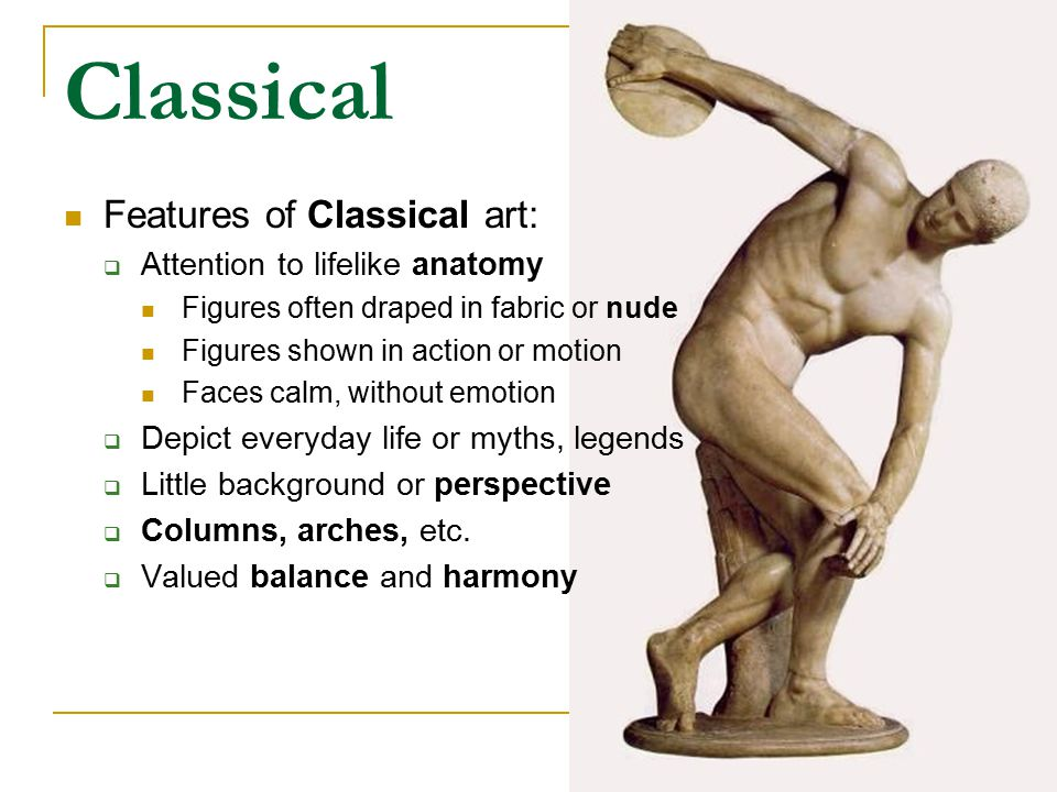 Classical Features of Classical art: Attention to lifelike anatomy
