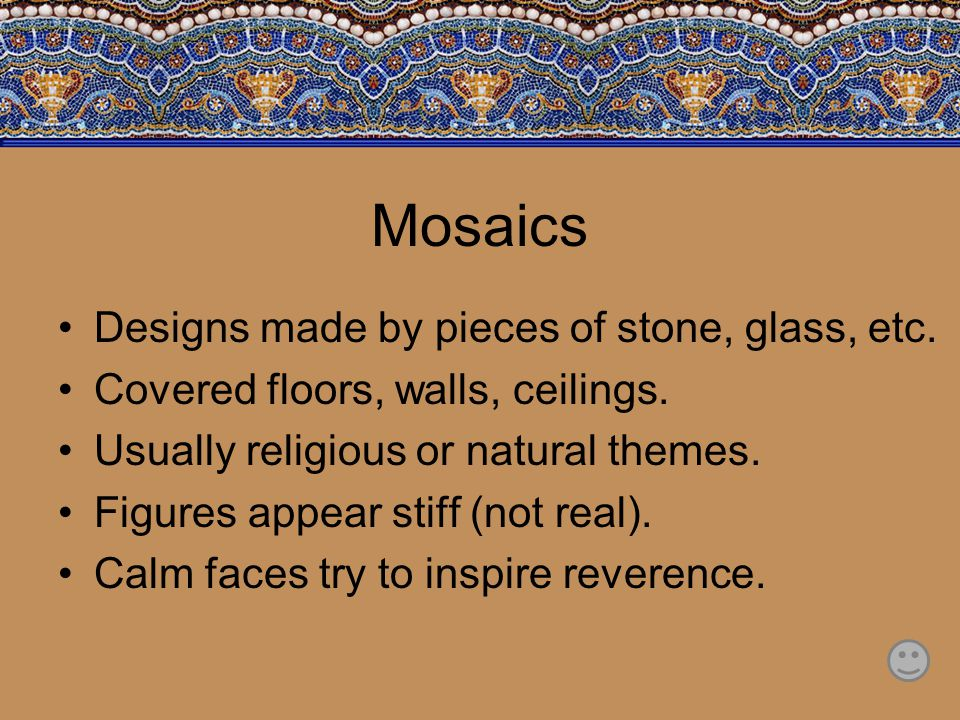 Mosaics Designs made by pieces of stone, glass, etc.