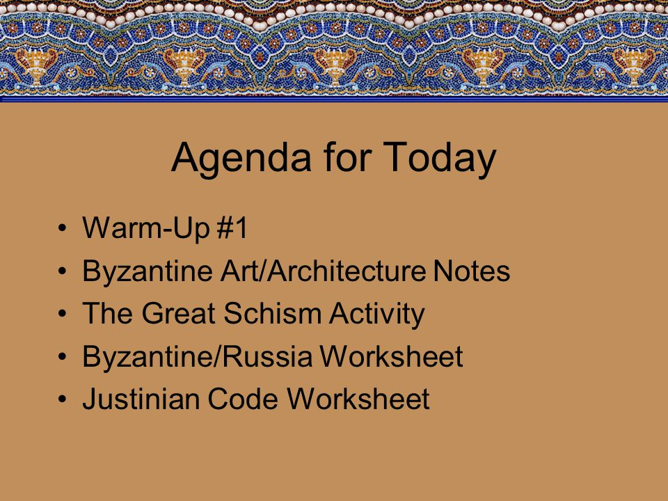 Agenda for Today Warm-Up #1 Byzantine Art/Architecture Notes