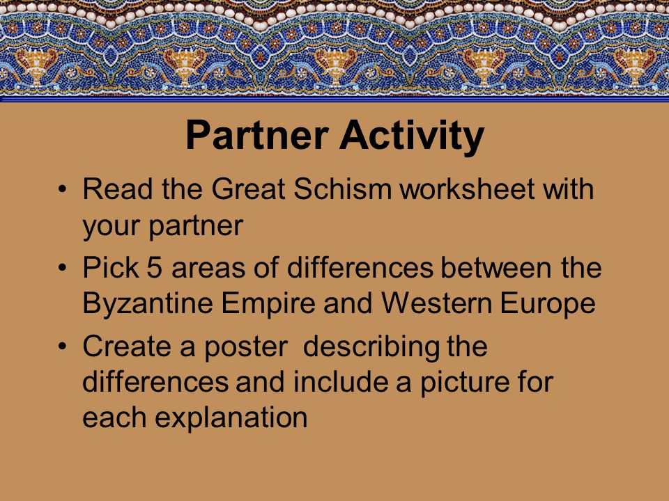 Partner Activity Read the Great Schism worksheet with your partner