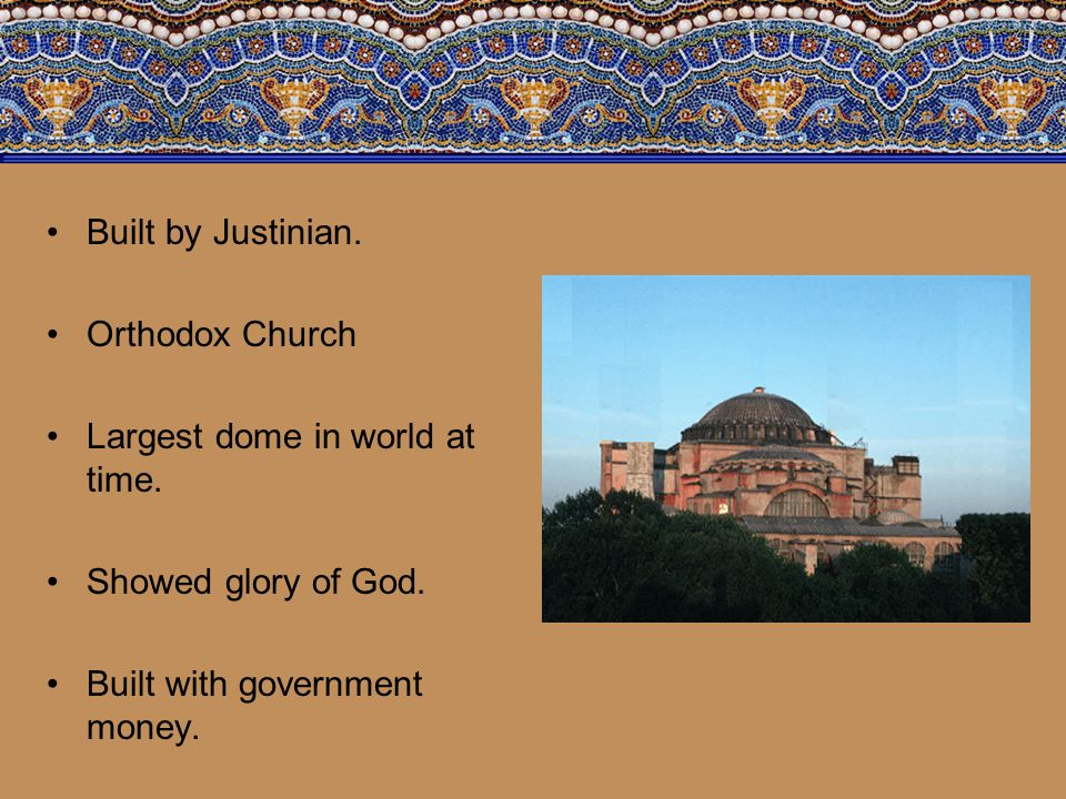 Built by Justinian. Orthodox Church. Largest dome in world at time.