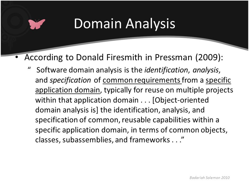 Domain Analysis According to Donald Firesmith in Pressman (2009):