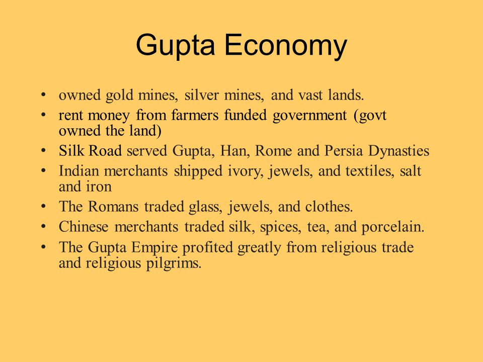 Gupta Economy owned gold mines, silver mines, and vast lands.