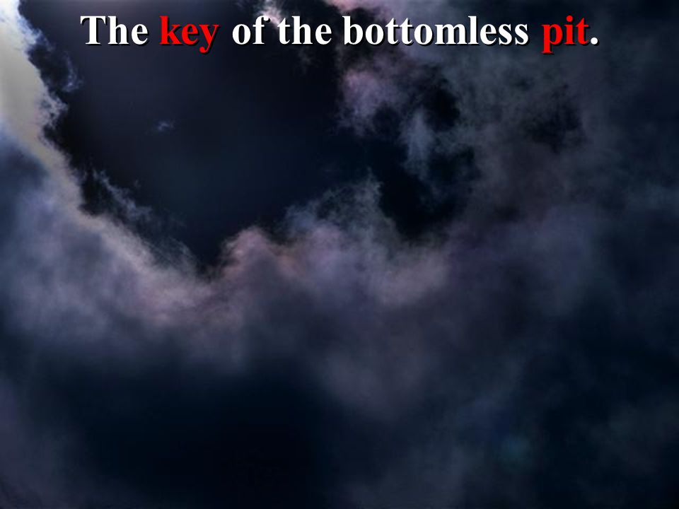 The key of the bottomless pit.