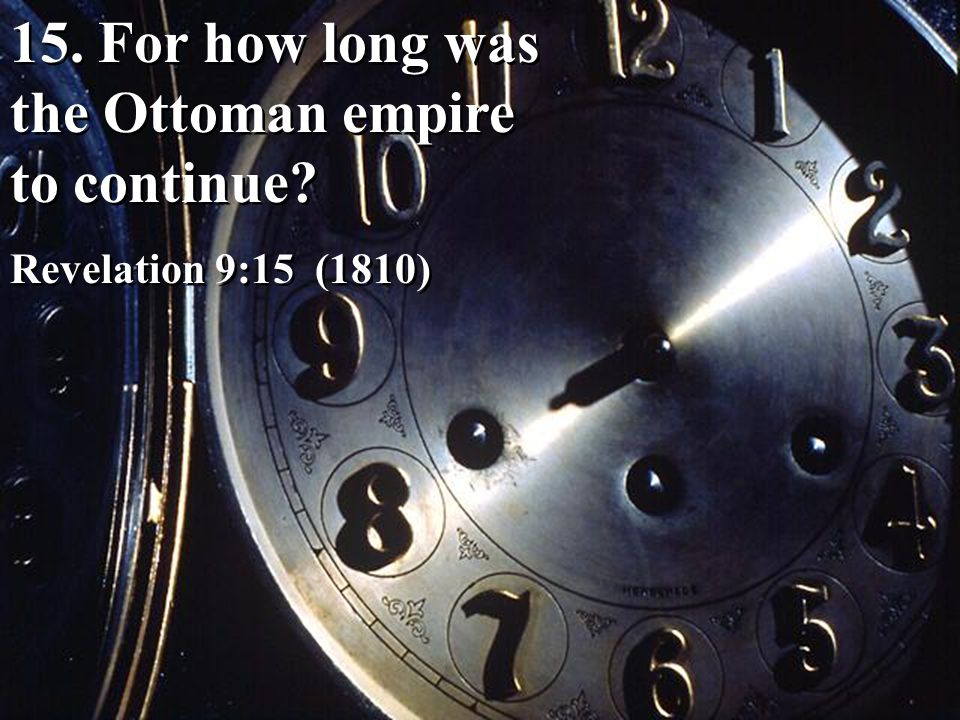15. For how long was the Ottoman empire to continue