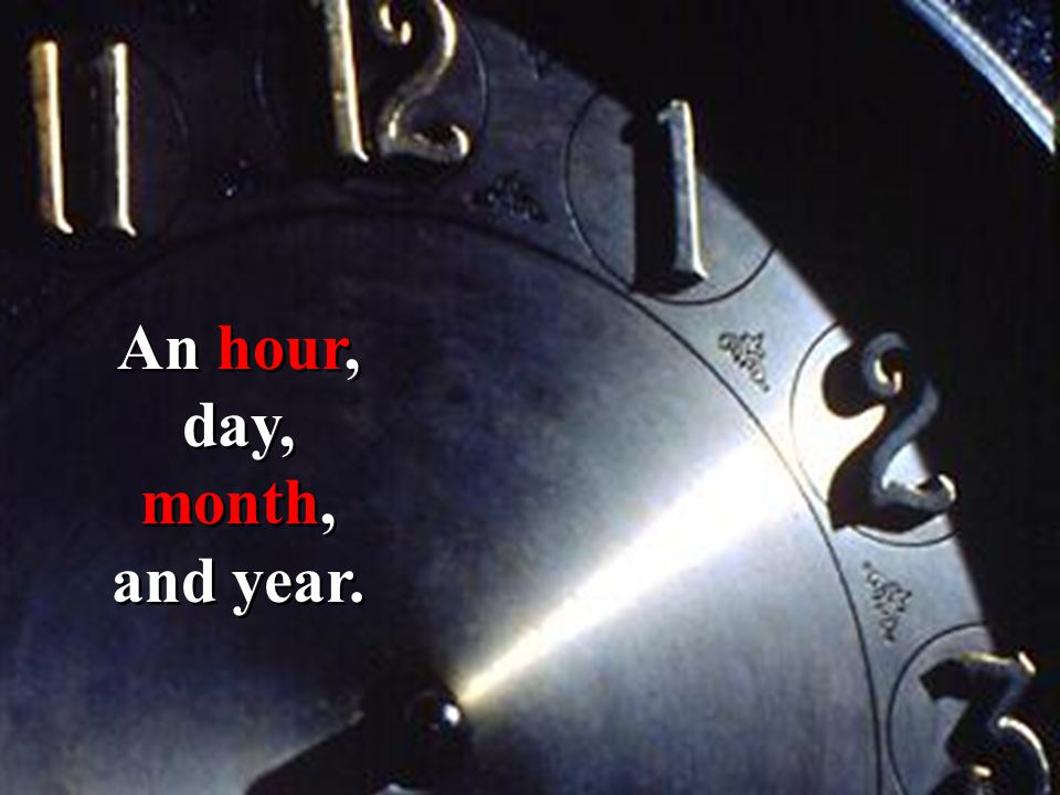 An hour, day, month, and year.
