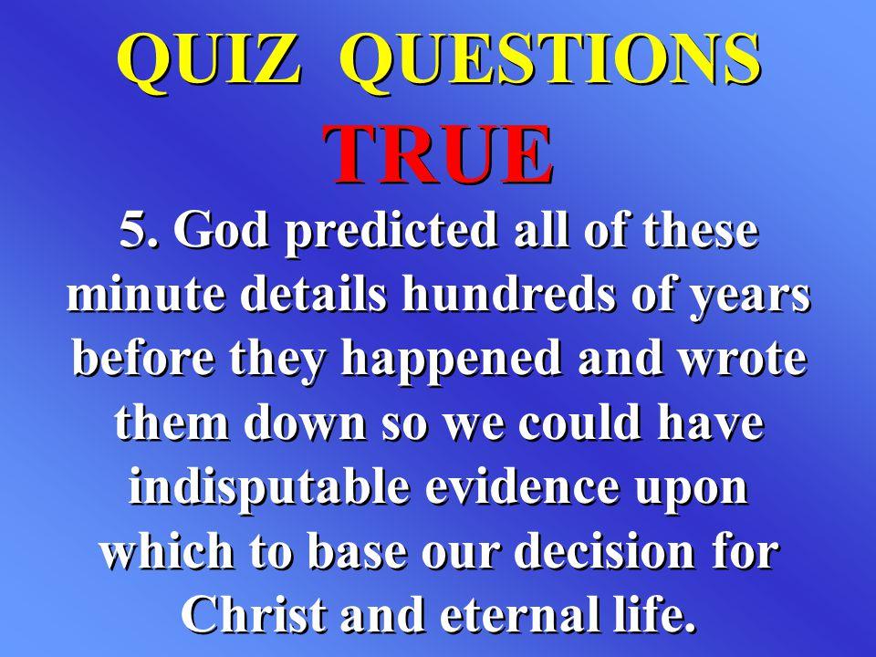 QUIZ QUESTIONS TRUE.