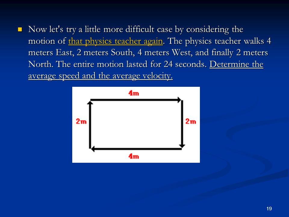 Now let s try a little more difficult case by considering the motion of that physics teacher again.