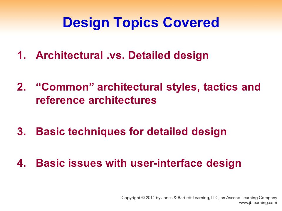 Design Topics Covered Architectural .vs. Detailed design