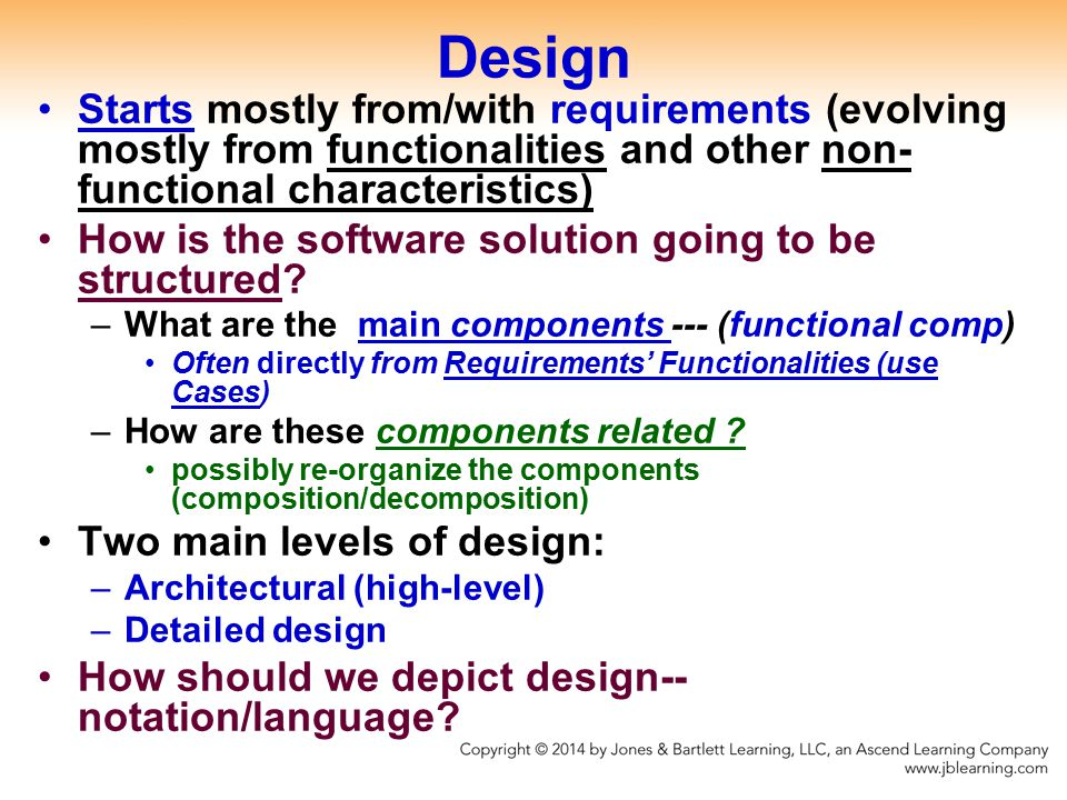 Design Starts mostly from/with requirements (evolving mostly from functionalities and other non-functional characteristics)