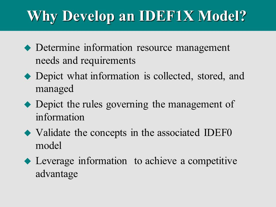 Why Develop an IDEF1X Model