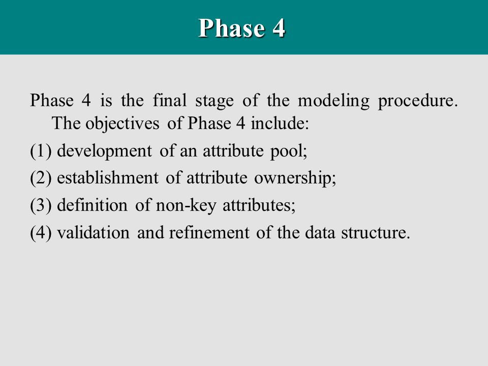 Phase 4 Phase 4 is the final stage of the modeling procedure. The objectives of Phase 4 include: (1) development of an attribute pool;