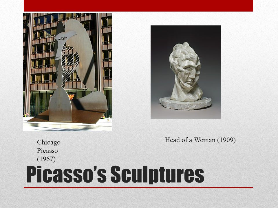Head of a Woman (1909) Chicago Picasso (1967) Picasso's Sculptures