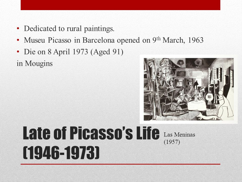 Late of Picasso's Life ( )