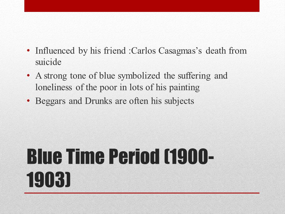 Influenced by his friend :Carlos Casagmas's death from suicide
