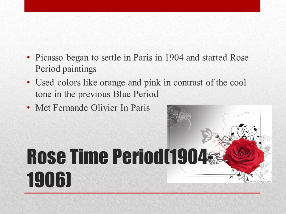 Picasso began to settle in Paris in 1904 and started Rose Period paintings