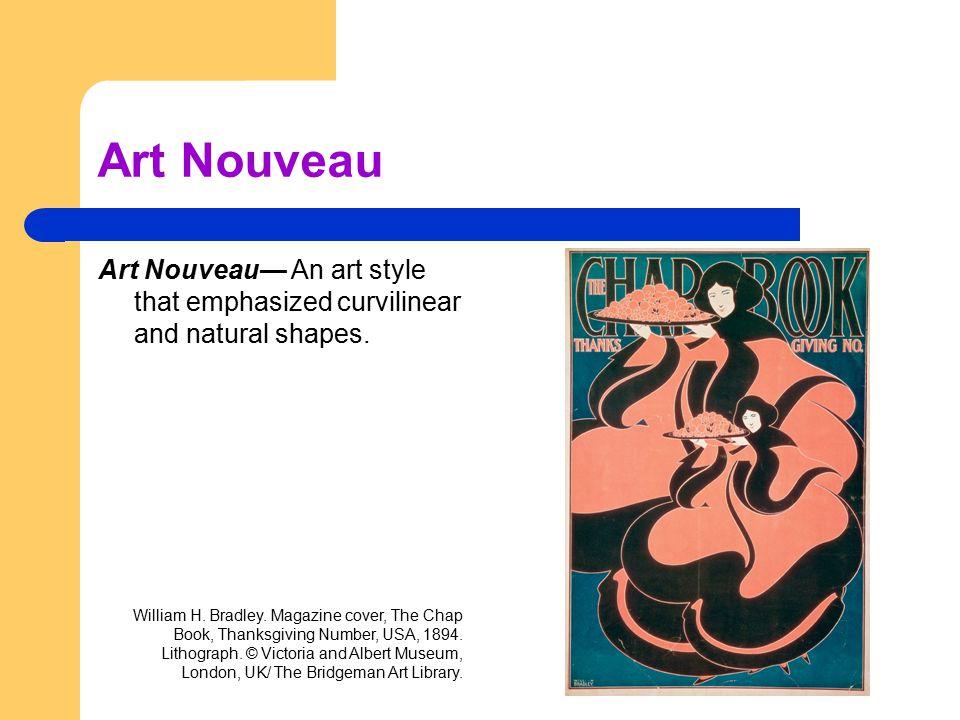 Art Nouveau Art Nouveau— An art style that emphasized curvilinear and natural shapes.