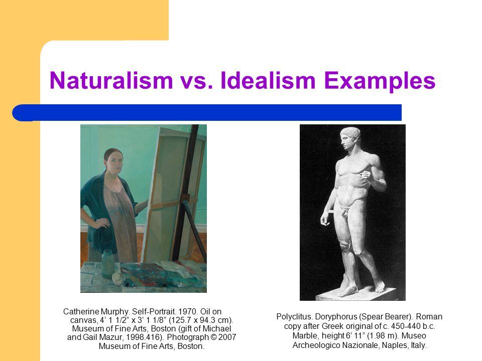 Naturalism vs. Idealism Examples