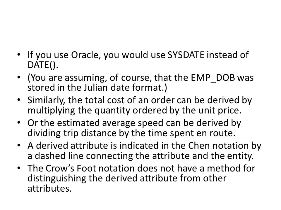 If you use Oracle, you would use SYSDATE instead of DATE().