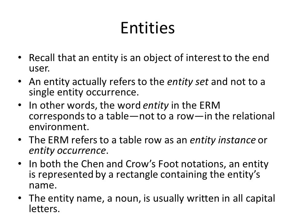 Entities Recall that an entity is an object of interest to the end user.