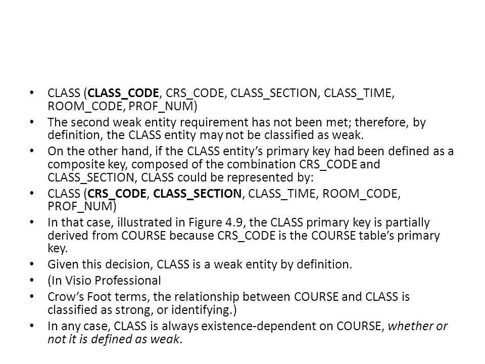 CLASS (CLASS_CODE, CRS_CODE, CLASS_SECTION, CLASS_TIME, ROOM_CODE, PROF_NUM)