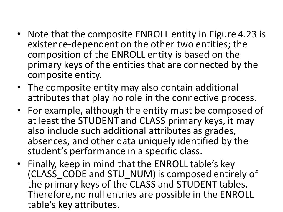 Note that the composite ENROLL entity in Figure 4