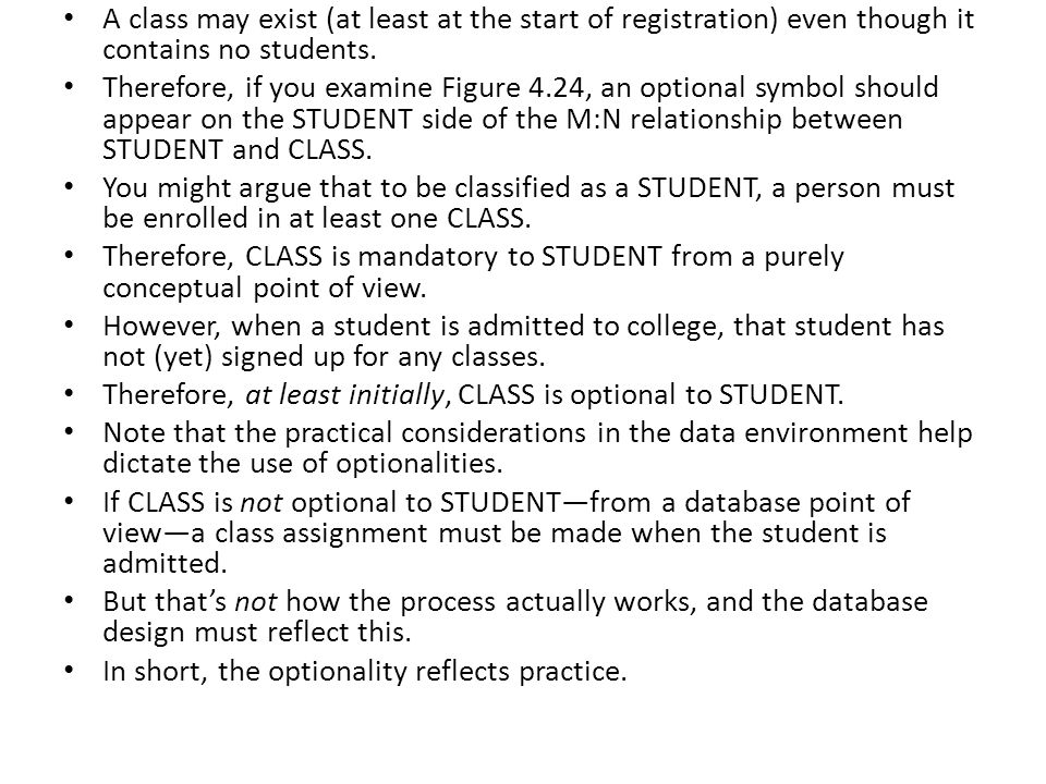 A class may exist (at least at the start of registration) even though it contains no students.