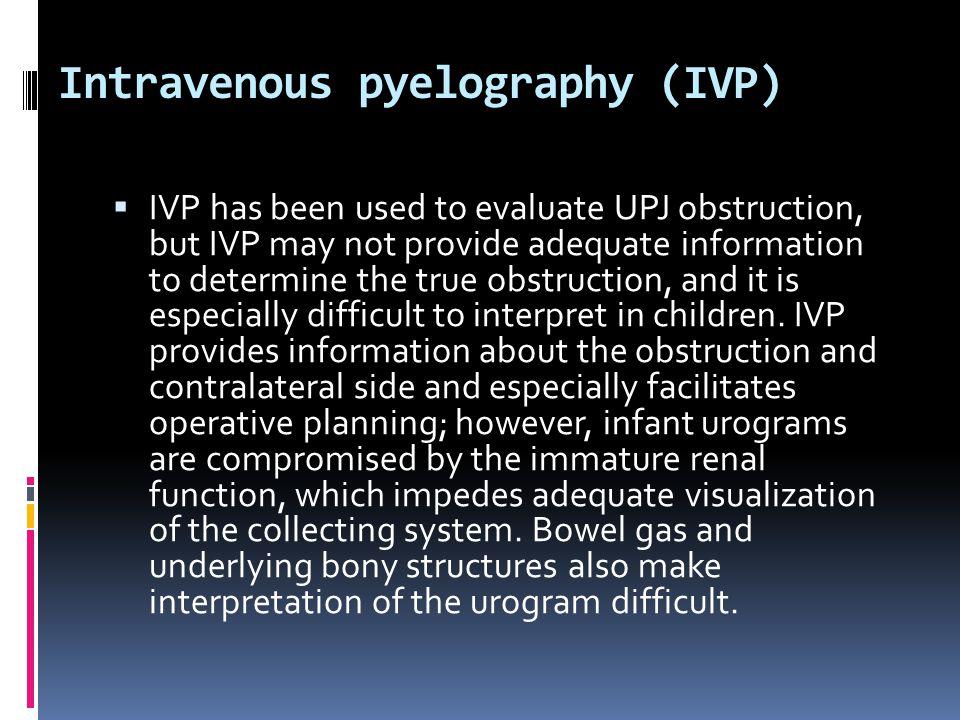 Intravenous pyelography (IVP)