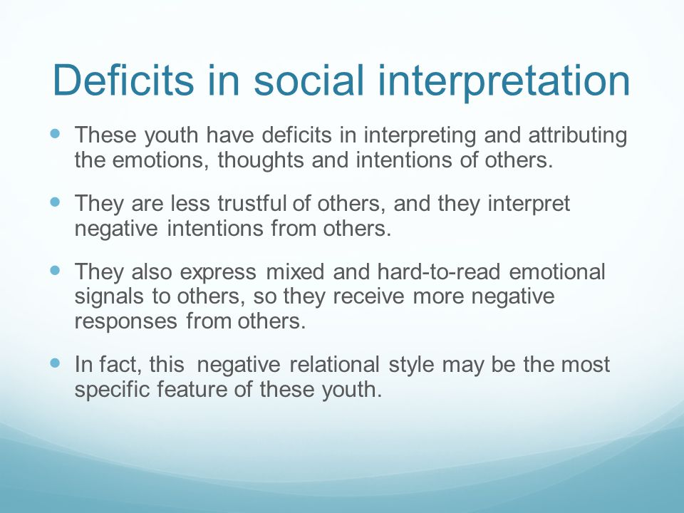 Deficits in social interpretation