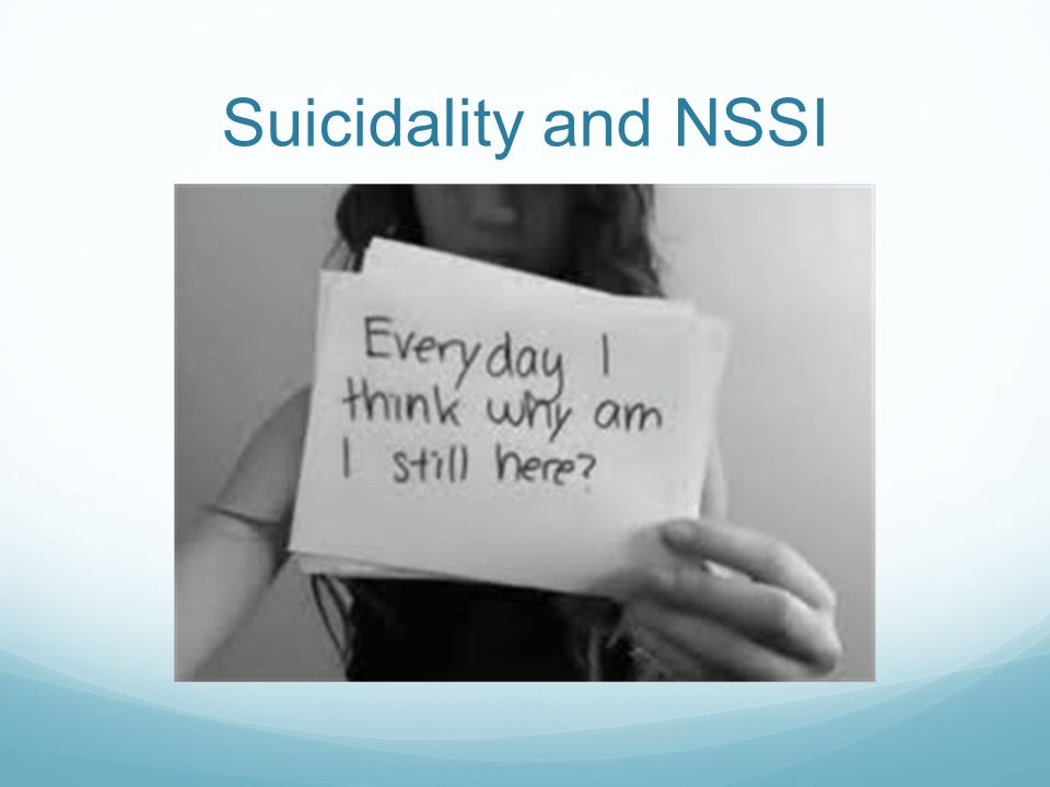 Suicidality and NSSI