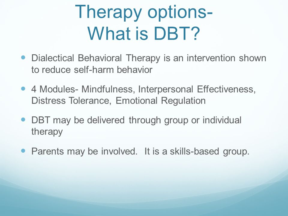 Therapy options- What is DBT