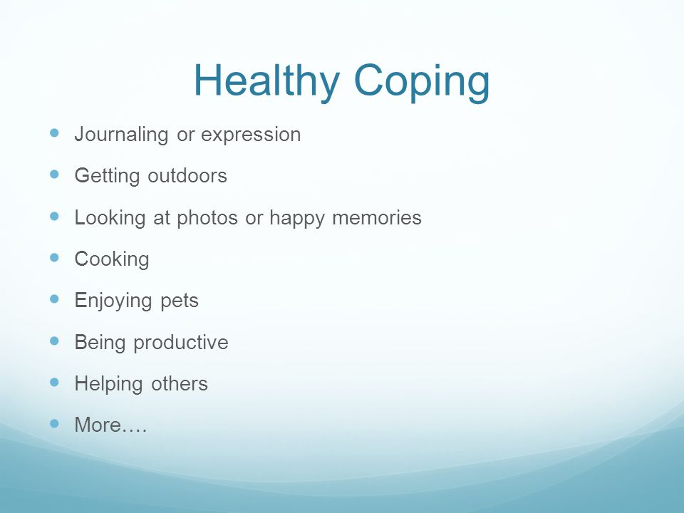 Healthy Coping Journaling or expression Getting outdoors