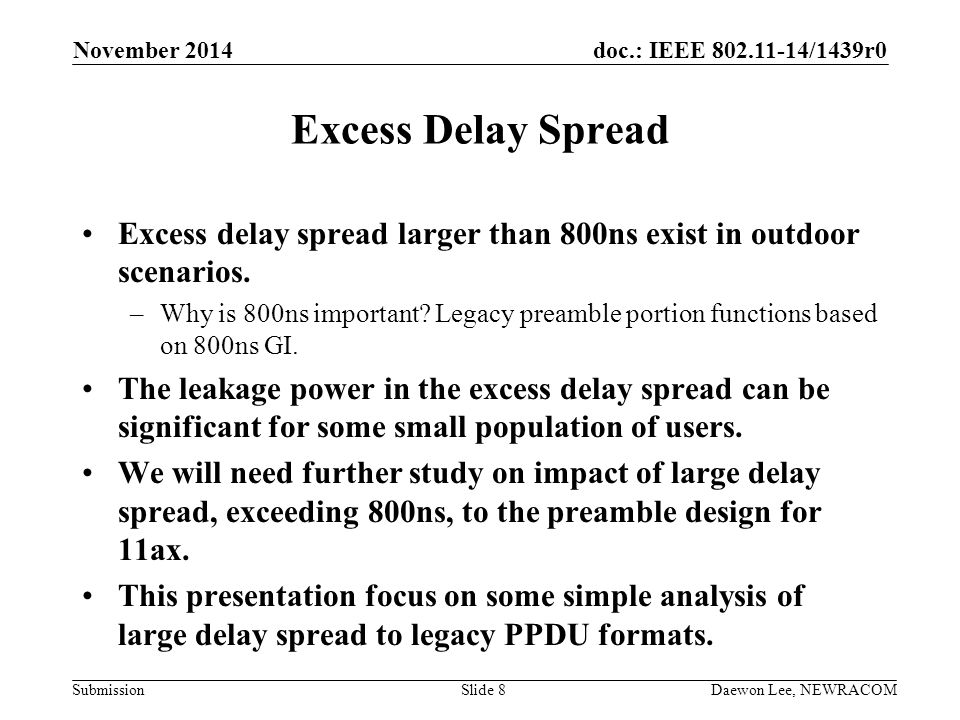 November 2014 Excess Delay Spread. Excess delay spread larger than 800ns exist in outdoor scenarios.