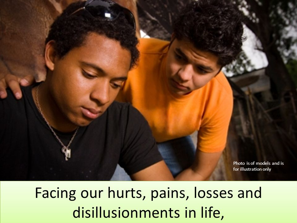 Facing our hurts, pains, losses and disillusionments in life,