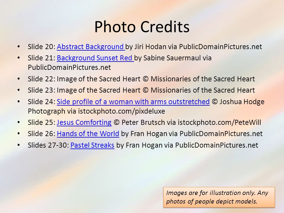 Photo Credits Slide 20: Abstract Background by Jiri Hodan via PublicDomainPictures.net.