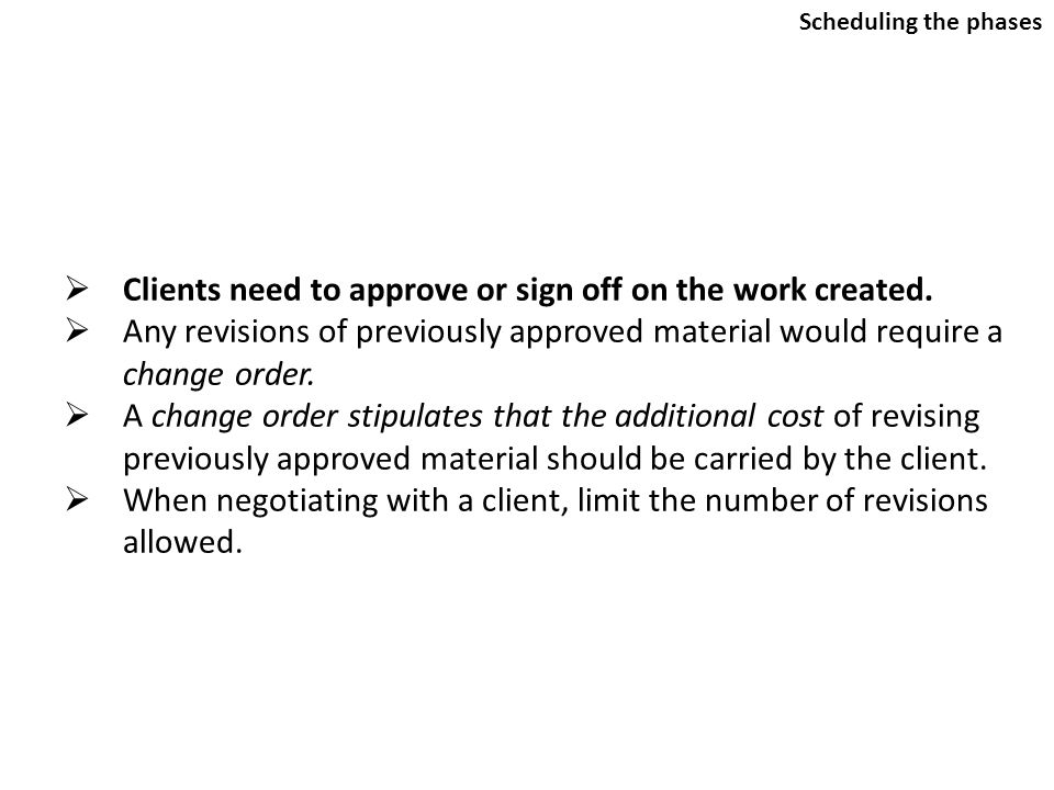 Clients need to approve or sign off on the work created.