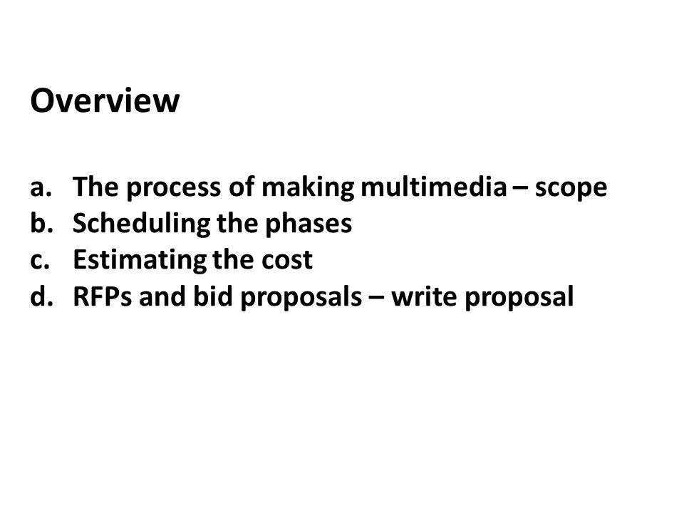 Overview The process of making multimedia – scope